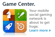 Game Center. Your mobile social gaming network is about to get huge. Learn more.